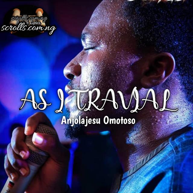 RYTHMING As I Travail By Anjolajesu Omotoso Mp3 Download And Lyrics