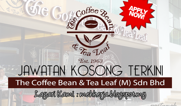 Jawatan Kosong di The Coffee Bean & Tea Leaf (M)