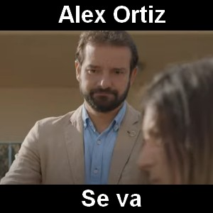 Alex Ortiz - Se va