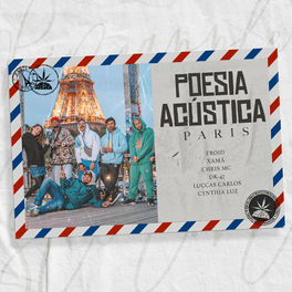 Baixar Poesia Acústica Paris - Froid, Xamã, Dk-47, Chris MC, Cynthia Luz, Luccas Carlos Mp3