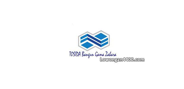 Lowongan Kerja PT. TOSIDA Bangun Gama Zahara