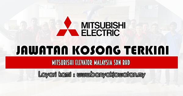 Jawatan Kosong 2020 di Mitsubishi Elevator Malaysia Sdn Bhd