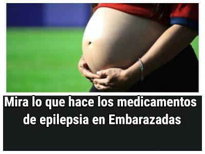 Esto te hace los medicamentos de epilepsia durante el embarazo