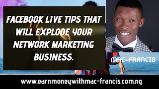 FACEBOOK LIVE TIPS THAT WILL EXPLODE YOUR NETWORK MARKETING BUSINESS.
