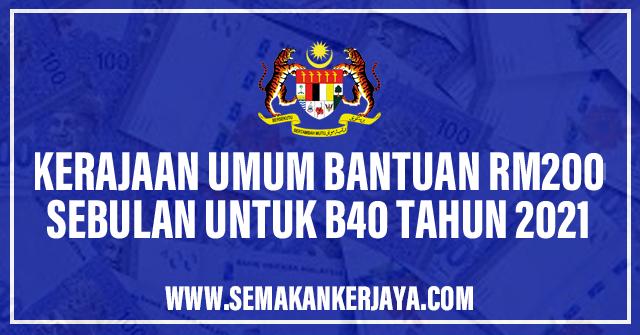 Bantuan RM200 Sebulan Untuk Golongan B40 Tahun 2021
