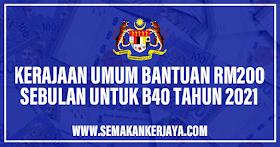 Bantuan Kerajaan RM200 Sebulan Untuk Golongan B40 Tahun 2021