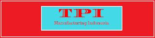 Lowongan Operator Produksi Untuk SMA/SMK Kawasan Industri Cikarang - Informasi Lowongan Kali ini admin mempostingkan Perusahaan PT.TPI Manufacturing Indonesia