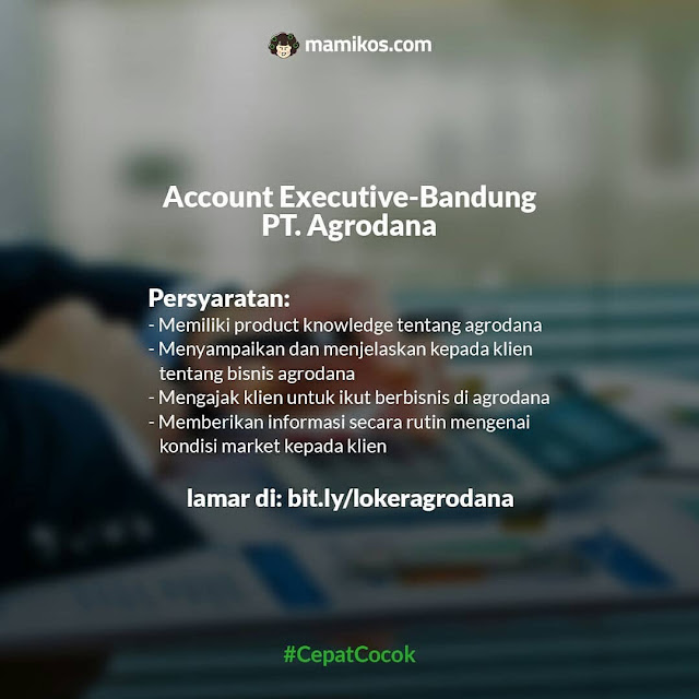 Account Executive-Bandung PT. Agrodana