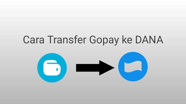 Cara transfer Gopay ke DANA