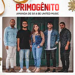 Baixar Música Gospel Primogênito - Amanda de Sá, Be United Music Mp3