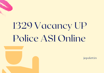 1329 Vacancy UP Police ASI Online Form Now update in may
