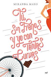 Tú sin frenos y yo con tantas curvas - Miranda Mayo