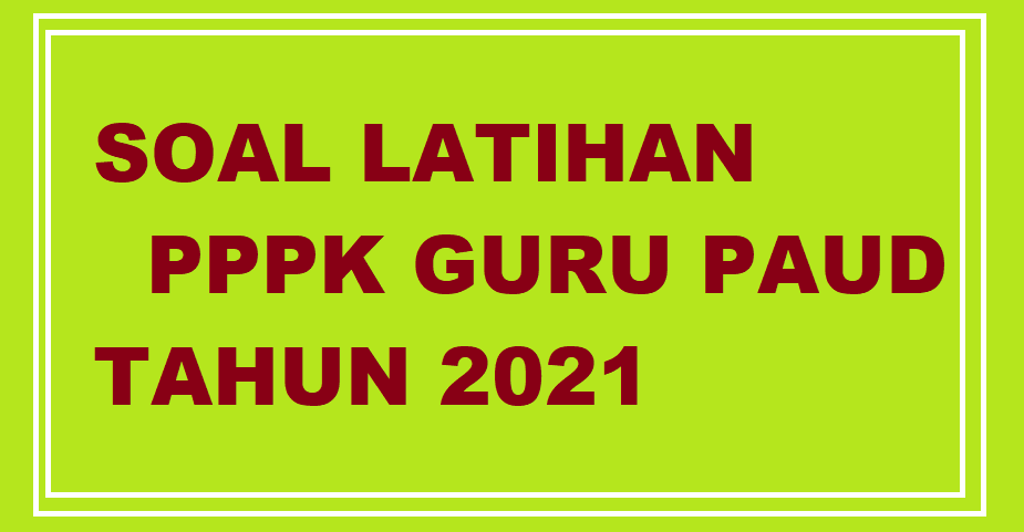gambar SOAL pppk guru paud tahun 2021.png