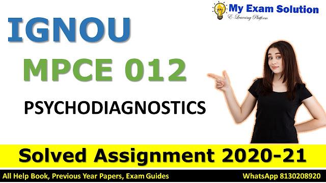 MPCE 012 PSYCHODIAGNOSTICS Solved Assignment 2020-21