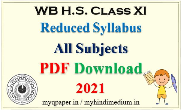 Class XI West Bengal Council of Higher Secondary Education Reduced Syllabus 2021 | WBCHSE New syllabus 2021 | HS Syllabus 2021 | Class XI  Syllabus 2021 | Class 11 Syllabus 2021 | WB | PDF Download