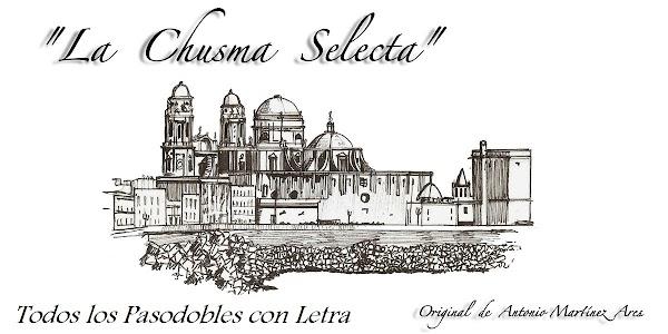 """Todos los Pasodobles con Letra de la Comparsa """"La Chusma Selecta"""""""