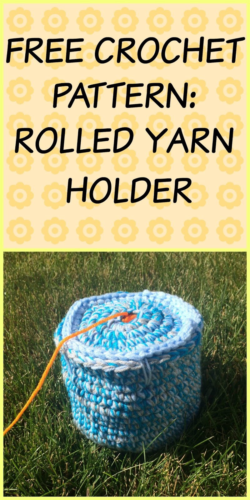 FREE Crochet Pattern for a Rolled Yarn Holder