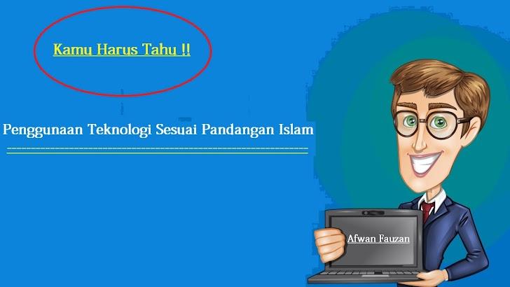 Bagaimanakah Pandangan Teknologi Sesuai Syariat Islam