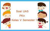 Soal UAS PKn Kelas 5 Semester 1