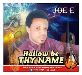 Joe E Hallowed Be Thy Name