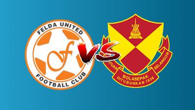 Live Streaming Felda United vs Selangor Piala Malaysia 18.9.2019