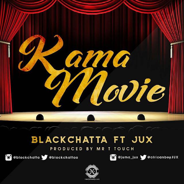 Black Chata Ft Jux - Kama Movie  Download Mp3