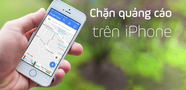 Hướng dẫn chặn quảng cáo trên điện thoại Iphone (IOS)