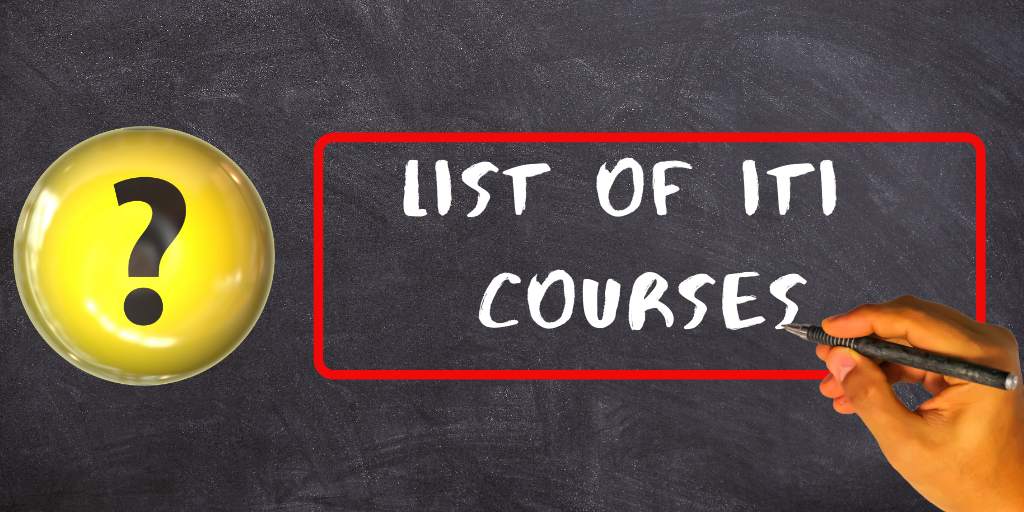 List of ITI courses | Iti Courses Details, Iti Admission Process and eligibility Itifitter.com