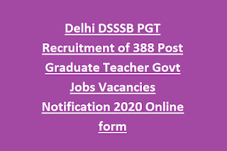 Delhi DSSSB PGT Recruitment of 388 Post Graduate Teacher Govt Jobs Vacancies Notification 2020 Online form