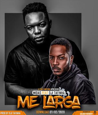 ND Midas feat. Dji Tafinha - Me Larga