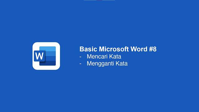 Cara Mengganti Kata Menggunakan Fitur Find di Microsoft Word