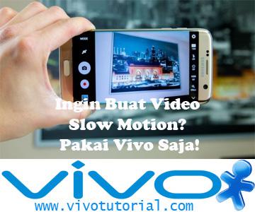 Ingin Buat Video Slow Motion? Pakai Vivo Saja!
