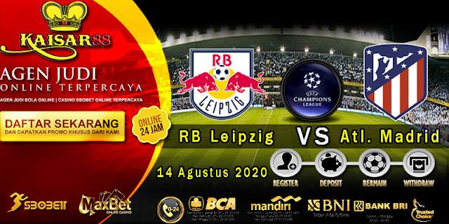 Prediksi Bola Terpercaya Liga Champions RB Leipzig vs Atletico Madrid 14 Agustus 2020
