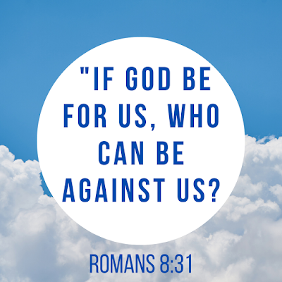 """Text: """"If God be for us, who can be against us?"""" Romans 8:31 cloud background"""
