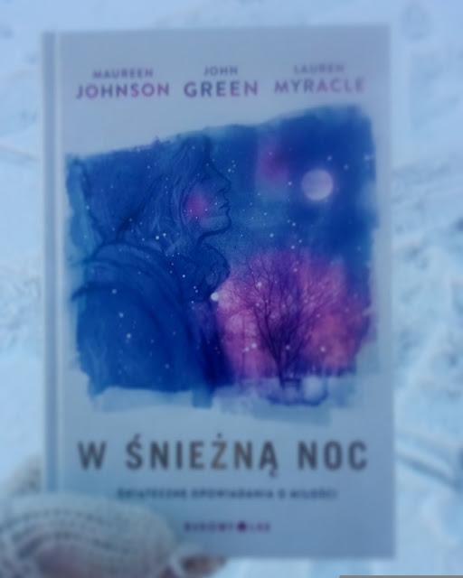 """W śnieżną noc"" Maureen Johnson, John Green, Lauren Myracle"