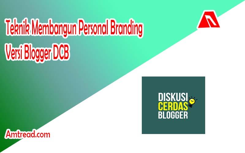 Teknik Membangun Personal Branding Versi Blogger DCB