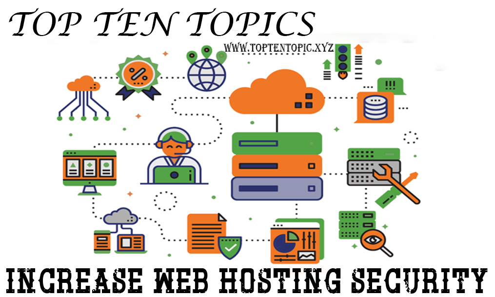 Top Ten Topics for Increase Web Hosting Security