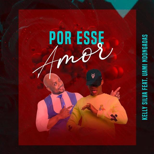 Kelly Silva Feat. Uami Ndongadas - Por Esse Amor