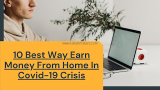10 Best Proven Ways To Earn Money From Home in Covid-19 Crisis