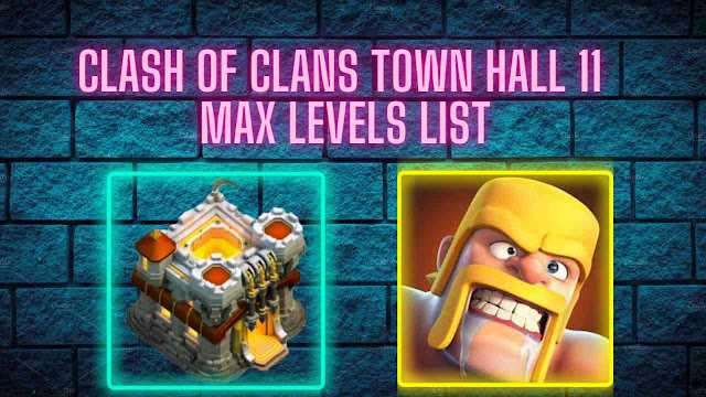 clash_of_clans_town_hall_11_max_levels_list_coc