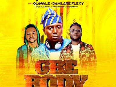 """FAST DOWNLOAD: Dj Winslow Ft Olawale x Damilare Flexy - """"Gbe Body"""""""