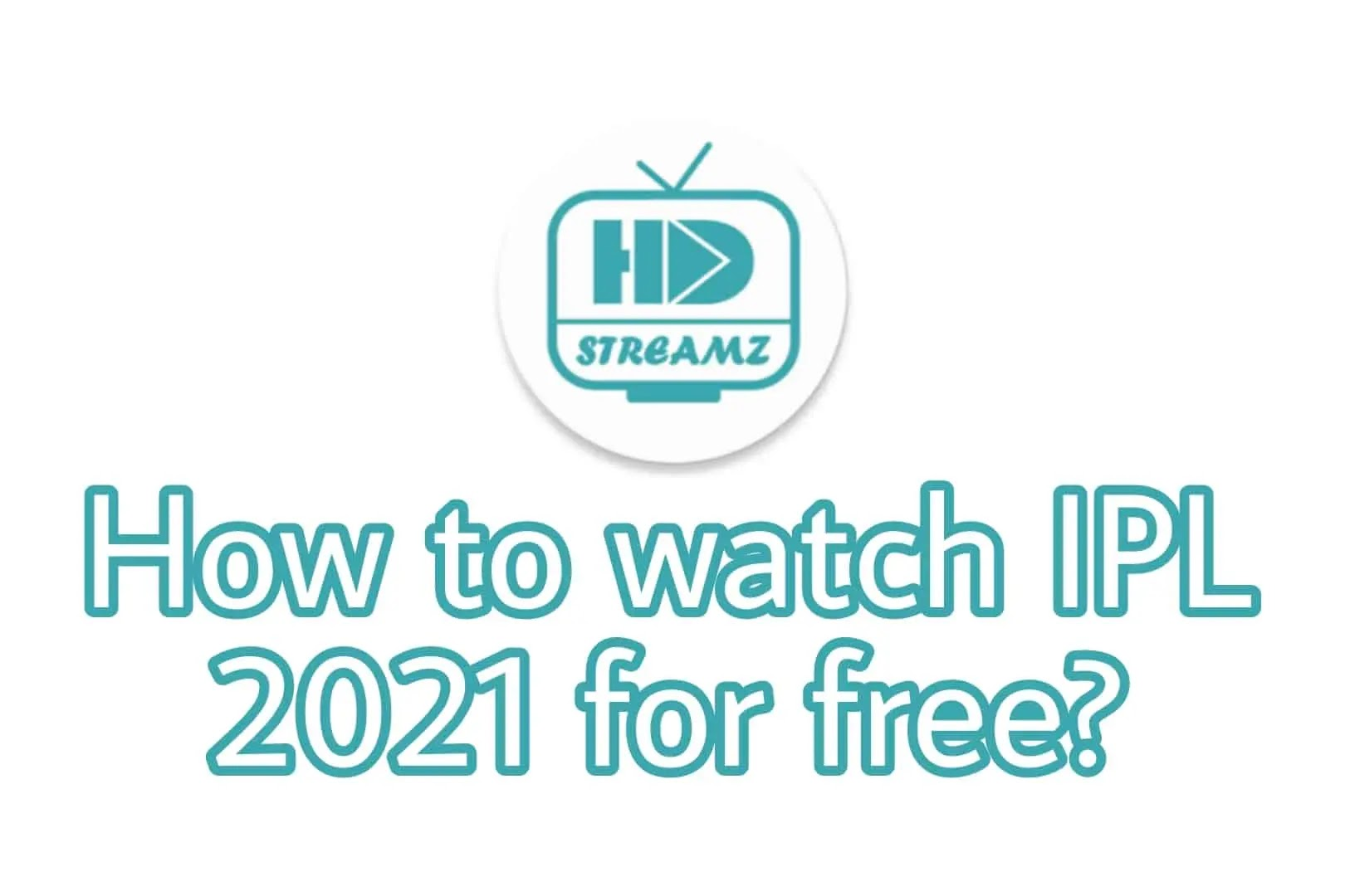 How to watch IPL 2021 free in India?