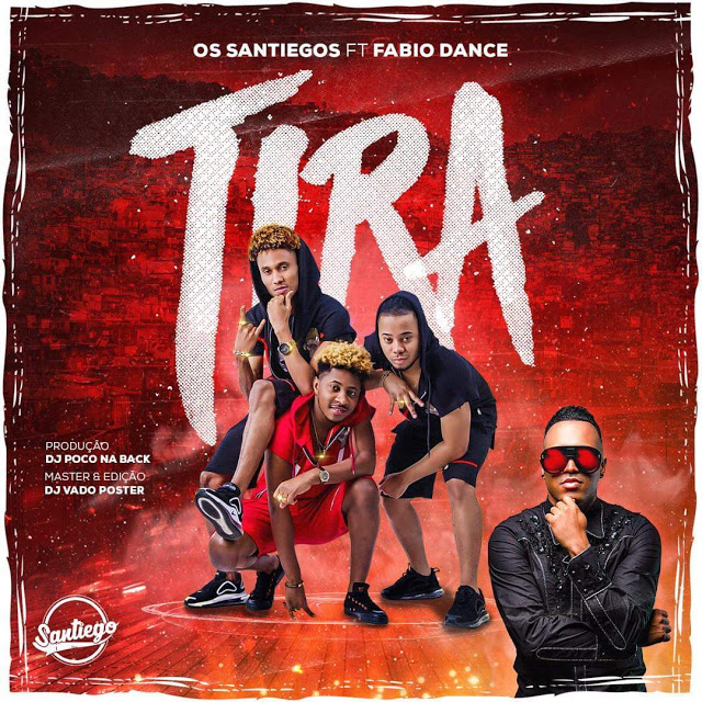 Os Santiegos ft. Fabio Dance - Tira |Download Mp3