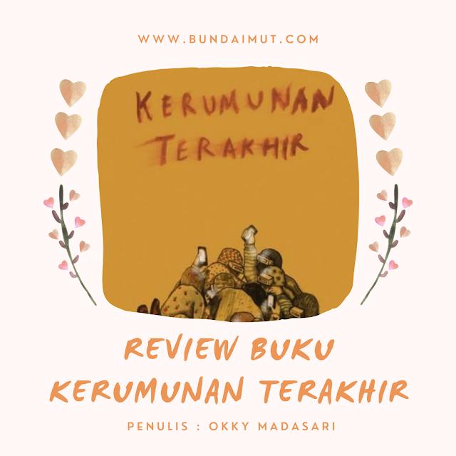 Review Buku Kerumunan terakhir karya Okky Madasari