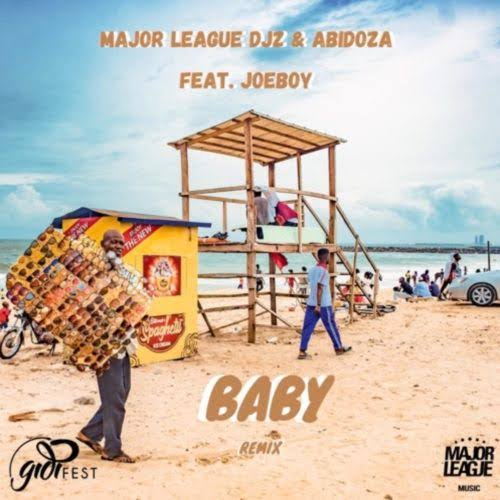 [Mp3] Major League & Abidozaft. Joeboy– Baby (Amapiano Remix)