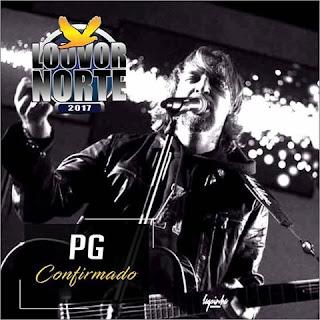 Atrações Confirmadas Louvor Norte 2017: PG