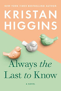 https://www.amazon.com/Always-Last-Know-Kristan-Higgins/dp/0451489454/ref=as_li_ss_tl?adid=082VK13VJJCZTQYGWWCZ&campaign=211041&dchild=1&keywords=Always+the+Last+to+Know&qid=1590986511&s=books&sr=1-1&linkCode=ll1&tag=doyoudogear-20&linkId=c2a8922a35981511e86800bdcd0e27d5&language=en_US
