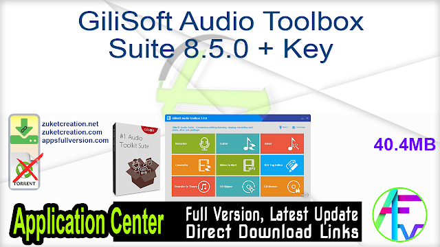 GiliSoft Audio Toolbox Suite 8.5.0 + Key