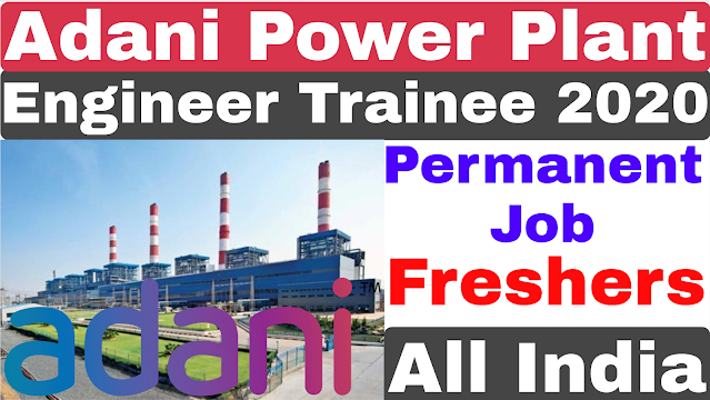 Adani Power Plant Engineer Trainee Recruitmentment 2020 | Adani Group Recruitment 2020