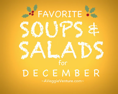 Seasonal Soups & Salads for December, a monthly feature ♥ A Veggie Venture